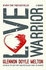 Love Warrior : A Memoir by Glennon Doyle Melton (2016, Hardcover)