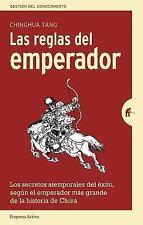 Reglas Del Emperador, Las : LOS SECRETOS ATEMPORALES DEL ÉXITO, SEGÚN EL...