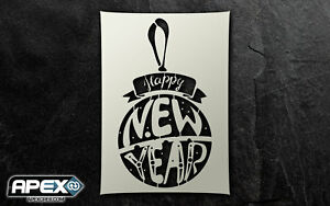 Happy New Year Bauble Stencil - Airbrush, Sponging Snow Xmas ST-CR-NEWYEAR1