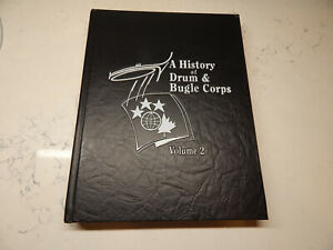 A HISTORY OF DRUM & BUGLE CORPS VOL. 2; HARDCOVER COPY; PRINTED 2003 (DCI & DCA)
