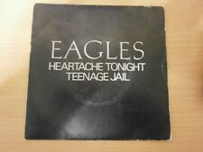 "45T SP 7"" vinyl - EAGLES - HEARTACHE TONIGHT TEENAGE JAIL - réf M"