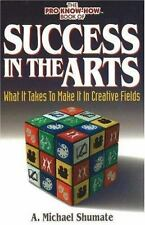 Success in the Arts: What It Takes to Make It in Creative Fields, Shumate, A Mic