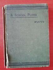 W MARSHALL WATTS - A SCHOOL FLORA - ELEMENTARY BOTANICAL CLASSES - LONGMANS 1935