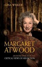 Margaret Atwood: An Introduction To Critical Views Of Her Fiction (readers Gu...