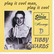 TIBBY EDWARDS Play It Cool Man CD - 31 tracks - NEW - 1950s Rockabilly Hillbilly