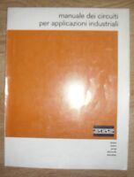MANUALE DEI CIRCUITI PER APPLICAZIONI INDUSTRIALI - 1ED. 1969 SGS (CO)