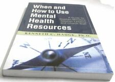 When and How to Use Mental Health Resources : A Gu