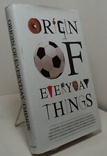 Origin of Everyday Things by Johnny Acton Tania Adams and Matt Packer