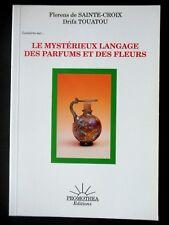 LE MYSTÉRIEUX LANGAGE DES PARFUMS ET DES FLEURS - F. DE SAINTE-CROIX