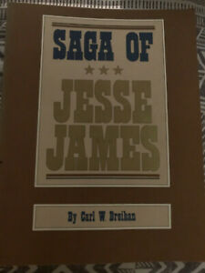 SAGA OF JESSE JAMES BY CARL W. BREIHAN,AUTOGRAPHED BY AUTHOR TO PREV.OWNER,