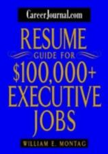 CareerJournal.com Resume Guide for $100,000 + Executive Jobs-ExLibrary