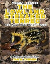 Lowland Streaked Tenrec : Do Your Kids Know This?, Paperback by Turner, Tanya.