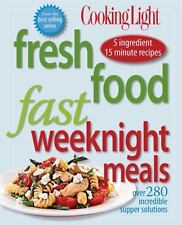 Cooking Light Fresh Food Fast: Weeknight Meals: Over 280 Incredible Su-ExLibrary