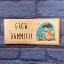 Grow Dammit Plaque / Sign - Vegetables Garden Gardening Allotment Mum Nan 177