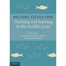 Big Fish, Little Fish: Teaching and Learning in the Mid - Paperback NEW Professo