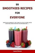 99 Smoothies Recipes for Every One: Smoothies Recipes for Weight Loss, Diabetics