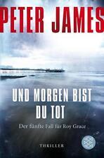 Und morgen bist du tot von Peter James (2011, Taschenbuch)