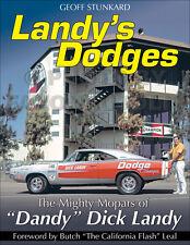 Landys Dodges History 1964-1974 Challenger Dart Hemi Coronet Charger Race Clinic