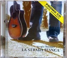 SERGIO BORSATO - LA STRADA BIANCA Anno 2004 (Daigo Music) (M/M)