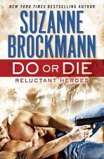 Do or Die : Reluctant Heroes by Suzanne Brockmann (2014, Hardcover)