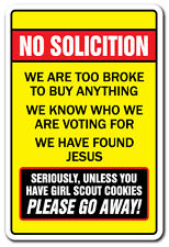 NO SOLICITING TOO BROKE TO BUY UNLESS YOU HAVE GIRL SCOUT COOKIES Novelty Sign