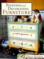 Painting and Decorating Furniture by Sheila McGraw (1997, Hardcover)