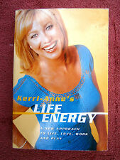 KERRI-ANNE'S  LIFE  ENERGY    A NEW APPROACH TO LIFE, LOVE, WORK AND PLAY,