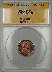 1929-D Lincoln Wheat 1C Coin ANACS MS-60 Recolored Details (Better Coin RM)