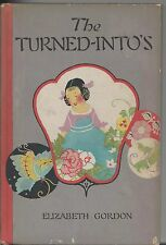 The turned into's by elizabeth gordon pf volland janet laura scott 1920 1st/12th