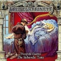 GRUSELKABINETT 26 - THEOPHILE GAUTIER: DIE LIEBENDE TOTE  CD NEU