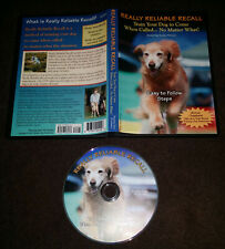 Really Reliable Recall Train Your Dog to Come When Called... No Matter What! DVD