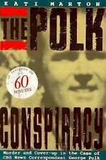 The Polk Conspiracy: Murder and Cover-Up in the Case of CBS News...