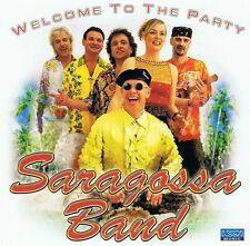 Saragossa Band - Welcome to the Party - CD NEU - Na Na Hey Kiss Him Goodbye