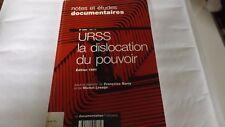 Urss : la dislocation du pouvoir de Barry F./Lesage M. Notes et etudes documen
