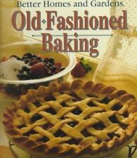 Old Fashioned Baking >130 recipes Better Homes and Gardens HC 1995  0696204193