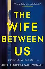 The Wife Between Us: A Richard and Judy Book Club Pick 2018 By Greer Hendricks,
