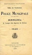 Toulouse-Police Municipale. MANUEL à l'usage des AGENTS DE POLICE 1920