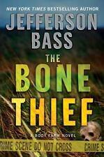 NEW ,THE BONE THIEF, JEFFERSON BASS, BODY FARM NOVEL, HARD COVER DUST JACKET
