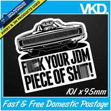 Fck Your JDM Car Sticker/ Decal - V8 Muscle American Drag Race Blower Blown V6