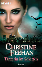 Christine Feehan - Tänzerin im Schatten: Der Bund der Schattengänger 13