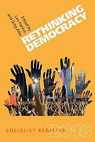 Rethinking Democracy 2018 (Socialist Register) by , NEW Book, FREE & FAST Delive