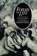 Forms of Life : Character and Moral Imagination in the Novel by Martin Price...