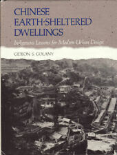 GIDEON GOLANY / Chinese Earth-Sheltered Dwellings Indigenous Lessons for Modern