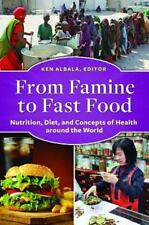 From Famine to Fast Food: Nutrition, Diet, and Concepts of Health Around the Wor