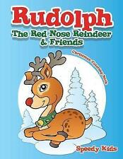 Rudolph the Red Nose Reindeer & Friends Christmas Coloring Book by Speedy...