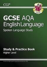 GCSE English AQA Spoken Language Study & Practice Book - Higher (A*-G Course)