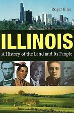 Illinois : A History of the Land and Its People by Roger Biles (2005, Paperback)