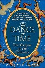 The Dance of Time: The Origins of the Calendar: A Miscellany of History and Myth