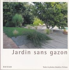 JARDIN SANS GAZON - BEATRICE PICHON - COLLECTION JARDINS DEFIS LIVRE JARDIN NEUF
