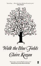 (Good)-Walk the Blue Fields (Paperback)-Claire Keegan-0571233074